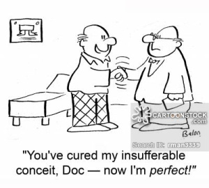 'You've cured my insufferable conceit, Doc -- now I'm perfect!'