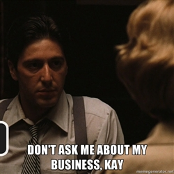 dont ask me about my business kay