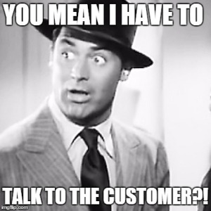 talk to the customer