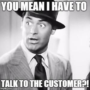 talk to the customer