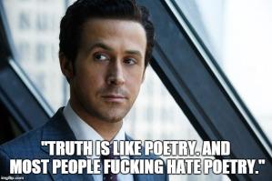 Truth is like poetry